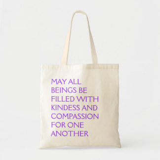 MAY ALL BEINGS BE FILLED WITH KINDESS.. Tote Bag