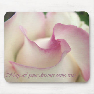 May all your dreams come true....Mousepad