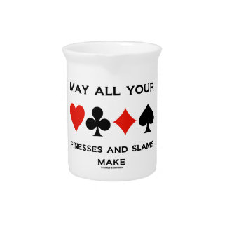 May All Your Finesses And Slams Make (Bridge) Beverage Pitcher