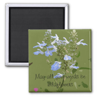 May all your weeds... 2 inch square magnet