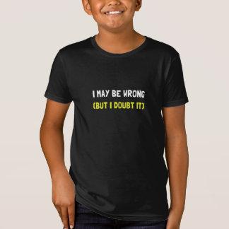 May Be Wrong T-Shirt