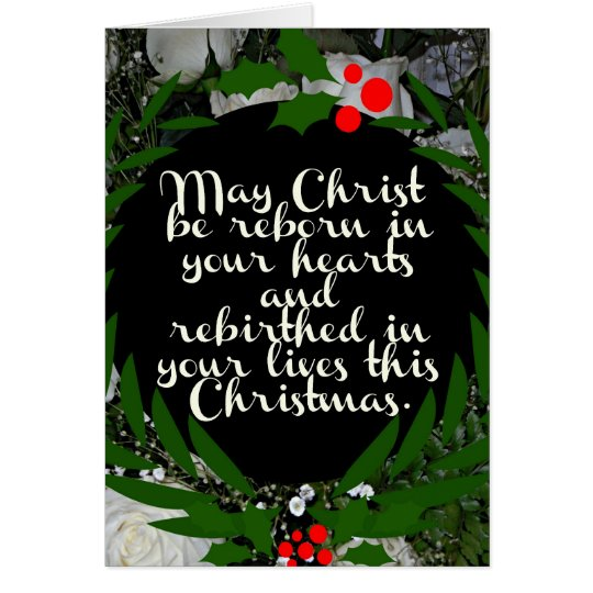 May Christ be reborn in your hearts Card