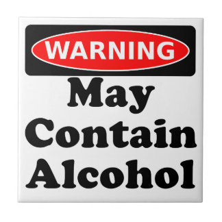 May Contain Alcohol Tile