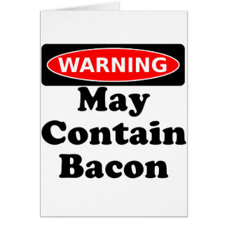 May Contain Bacon Card