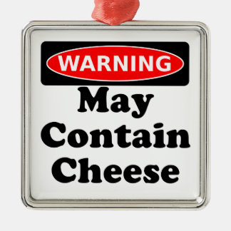 May Contain Cheese Metal Ornament