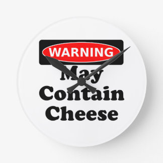 May Contain Cheese Round Clock
