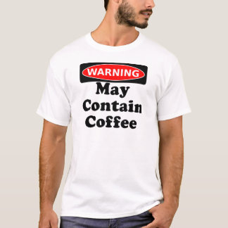 May Contain Coffee T-Shirt
