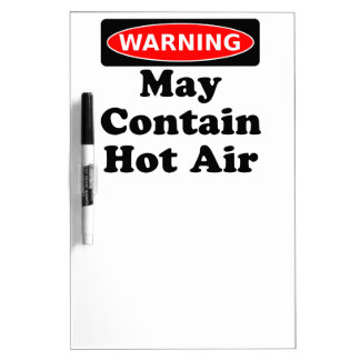 May Contain Hot Air Dry-Erase Board
