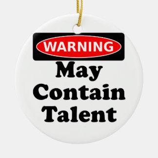 May Contain Talent Ceramic Ornament