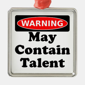 May Contain Talent Metal Ornament