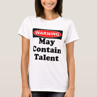 May Contain Talent T-Shirt