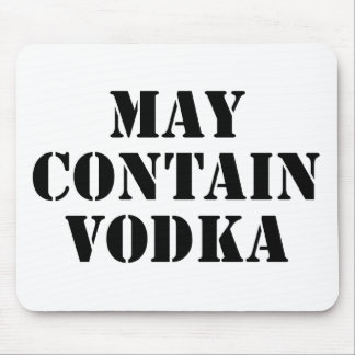 May Contain Vodka Mouse Pad