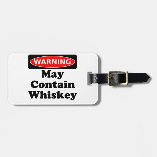 May Contain Whiskey Luggage Tag