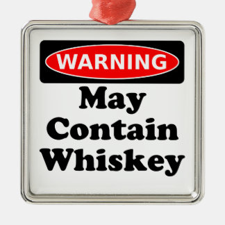 May Contain Whiskey Metal Ornament