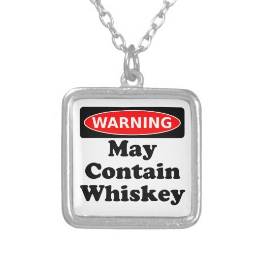 May Contain Whiskey Pendant