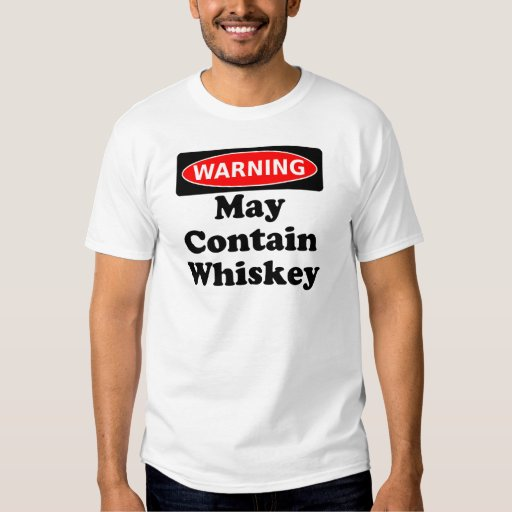 May Contain Whiskey T-shirt