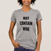 may contain wine funny holiday T-Shirt