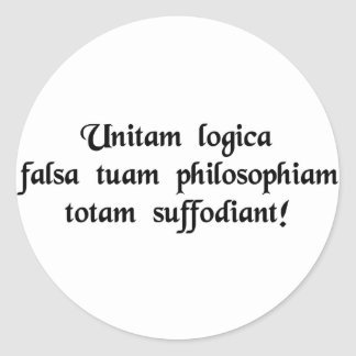 May faulty logic undermine your entire philosophy! classic round sticker