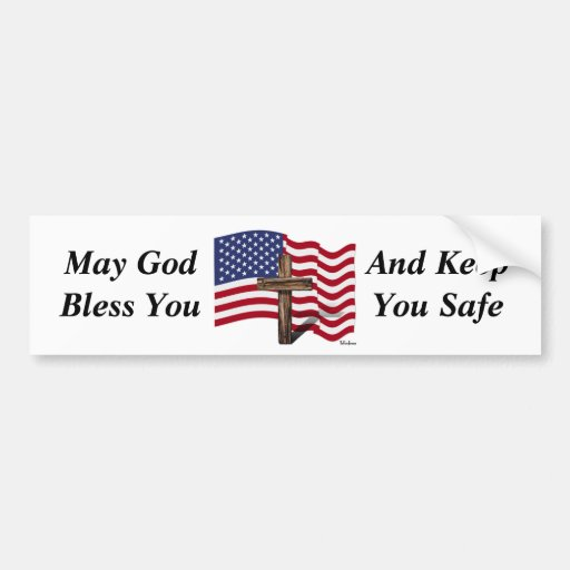 May God Bless You And Keep You Safe Bumper Stickers