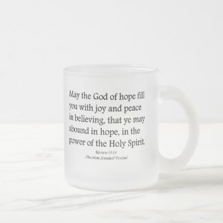 May God give you hope, joy, and peace Romans 15:13 Frosted Glass Coffee Mug