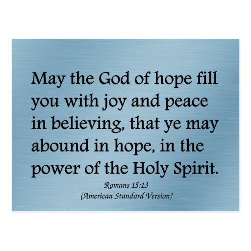 May God give you hope, joy, and peace Romans 15:13 Post Card