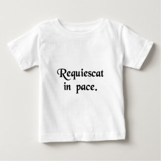 May he(or she)rest in peace baby T-Shirt