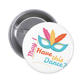 May I Have This Dance? 2 Inch Round Button