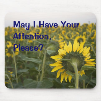 May I Have Your Attention, Please? Mouse Pad