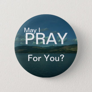 """""""May I PRAY for you"""" Button"""