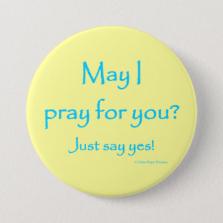 may I pray for you Pinback Button