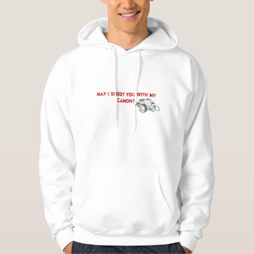 May I shoot you with ... Hoodie