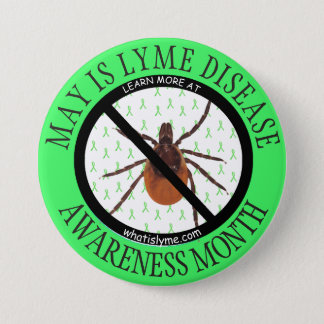 May is Lyme Disease Awareness Month Anti Tick Button