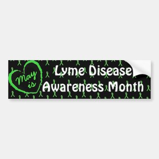 May is Lyme Disease Awareness Month Bumper Sticke