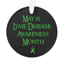 May is Lyme Disease Awareness Month Ornament