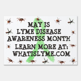 May is Lyme Disease Awareness Month Yard Sign