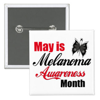 May is Melanoma Awareness Month Pins