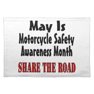 May Is Motorcycle Safety Awareness Month SHARE THE Placemat