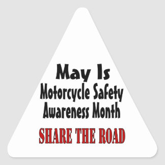 May Is Motorcycle Safety Awareness Month SHARE THE Triangle Sticker