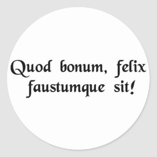 May it be good, fortunate and prosperous! classic round sticker