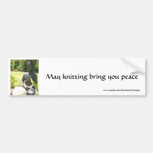 May knitting bring you peace car bumper sticker