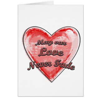 May our Love Never Fade - Customized Card