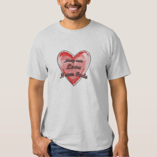 May our Love Never Fade T Shirt