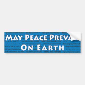 May Peace Prevail On Earth Bumper Sticker Car Bumper Sticker