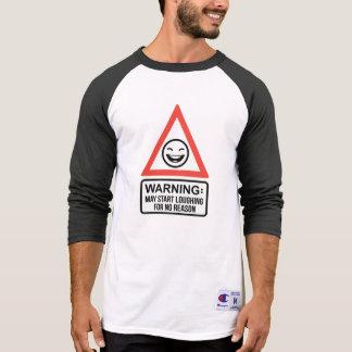 May Start Loughing For No Reason Raglan T-Shirt