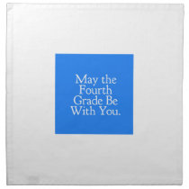 May the 4th Grade be with you Teacher Student Gift Cloth Napkin