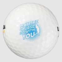 May the Course be with You Funny Golf Ball