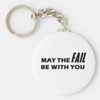 May The Fail Be With You Basic Round Button Keychain