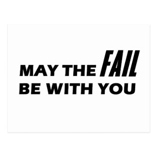 May The Fail Be With You Postcard