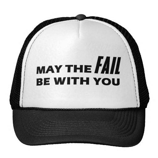 May The Fail Be With You Trucker Hat