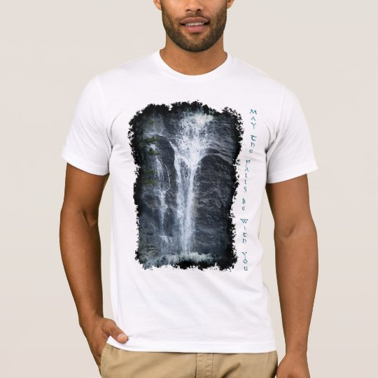 May The Falls Be With You! Nature Lover's Shirt